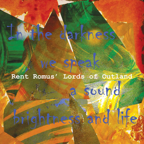 Romus' Lords of Outland - In the darkness we speak a sound brightness and life
