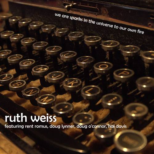 ruth weiss - we are sparks in the universe to our own fire